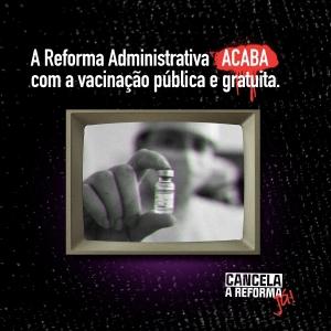 A reforma Administrativa acaba com a vacinação pública e gratuita
