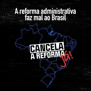 A reforma Administrativa faz mal ao Brasil