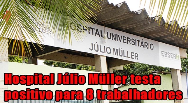 Hospital Júlio Müller testa positivo para 8 trabalhadores