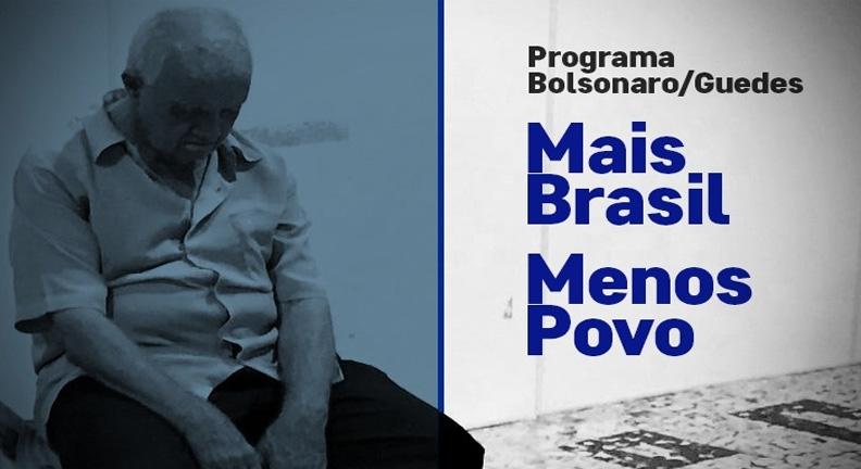 Mais Brasil, menos povo: Pacote de Bolsonaro não ajuda trabalhadores nem pobres