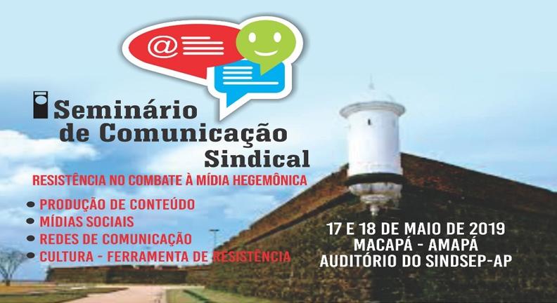 Sindsep-AP realiza 1º Seminário de Comunicação Sindical