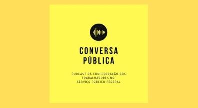 Condsef lança podcast semanal com notícias de interesse dos servidores públicos