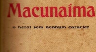 Dica cultural de sexta: Macunaíma