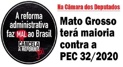 Mato Grosso terá maioria contra a reforma Administrativa