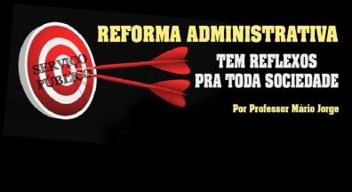 Professor Mário Jorge: Reforma Administrativa tem reflexos pra toda sociedade