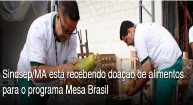 Sindsep/MA está recebendo doação de alimentos para o programa Mesa Brasil