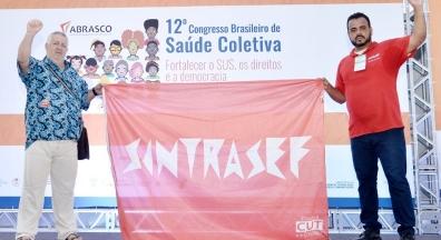 Sintrasef na defesa do SUS durante 12º Congresso Brasileiro de Saúde Coletiva