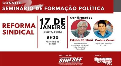Sintsef realiza Seminário de Formação Política sobre Reforma Sindical